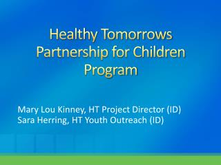 Healthy Tomorrows Partnership for Children Program