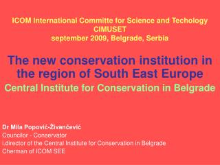 ICOM International Committe for Science and Techology CIMUSET september 2009, Belgrade, Serbia