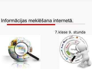 Informācijas meklēšana internetā.