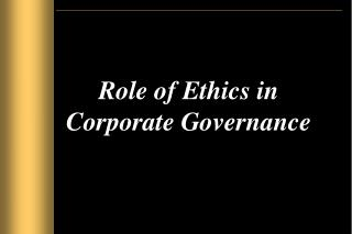 Role of Ethics in Corporate Governance