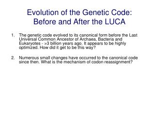 Evolution of the Genetic Code: Before and After the LUCA