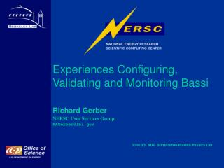 Experiences Configuring, Validating and Monitoring Bassi  Richard Gerber NERSC User Services Group