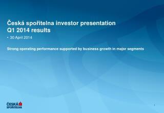 Česká spořitelna  investor presentation Q1 2014 results