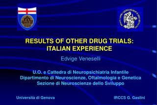 RESULTS OF OTHER DRUG TRIALS: ITALIAN EXPERIENCE