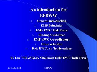An introduction for  EFBWW General introduction EMF Principles EMF EWC Task Force