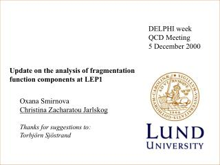 Update on the analysis of fragmentation function components at LEP1