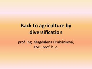 Back to agriculture by diversification