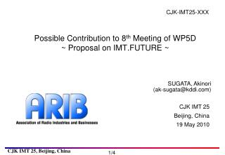 Possible Contribution to 8 th  Meeting of WP5D ~ Proposal on IMT.FUTURE ~
