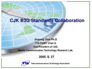 CJK B3G Standards Collaboration