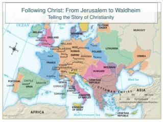 Following Christ: From Jerusalem to Waldheim Telling the Story of Christianity