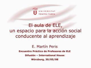 El aula de ELE,                            un espacio para la acci n social conducente al aprendizaje
