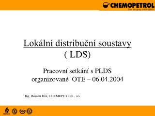 Lokální distribuční soustavy          ( LDS)