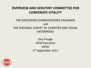OVERVIEW AND SCRUTINY COMMITTEE FOR CORPORATE VITALITY  THE GATESHEAD COMMISSIONING EXCHANGE and THE NATIONAL SURVEY OF