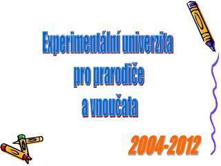 Experimentální univerzita  pro prarodiče  a vnoučata