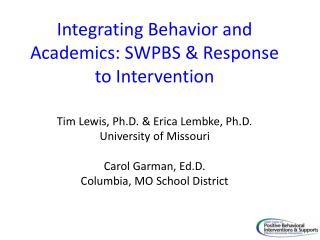 Integrating Behavior and Academics: SWPBS  Response to Intervention