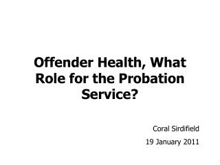 Offender Health, What Role for the Probation Service?