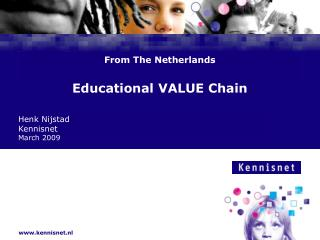 From The Netherlands Educational VALUE Chain