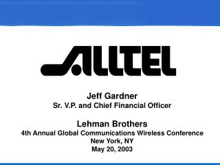 Jeff Gardner Sr. V.P. and Chief Financial Officer Lehman Brothers