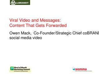 Viral Video and Messages:  Content That Gets Forwarded
