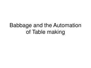 Babbage and the Automation of Table making