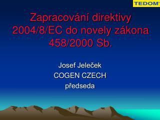 Zapracování direktivy 2004/8/EC do novely zákona 458/2000 Sb.