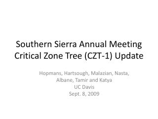 Southern Sierra Annual Meeting Critical Zone Tree (CZT-1) Update
