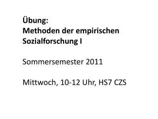 Übung:  Methoden der empirischen Sozialforschung I Sommersemester 2011
