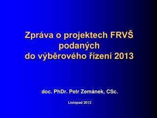Zpráva o projektech FRVŠ  podaných  do výběrového řízení  2013