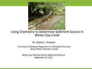 Using Chemistry to Determine Sediment Source in White Clay Creek