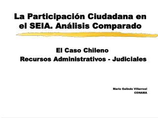 La Participación Ciudadana en el SEIA. Análisis Comparado