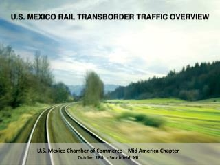 U.S. Mexico Chamber of Commerce – Mid America Chapter October 18th  - Southfield, MI