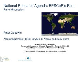 National Research Agenda: EPSCoR ' s Role Panel discussion Peter Goodwin