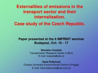 Paper presented at the 6 IMPRINT seminar Budapest, Oct. 16 - 17 Stanislav Kutáček