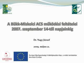 A Bükk-Miskolci ACS működési feltételei 2007. szeptember 14-től napjainkig