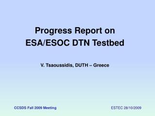 CCSDS Fall 2009 Meeting                                                         ESTEC 28/10/2009