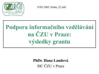 Podpora informačního vzdělávání na ČZU v Praze: výsledky grantu