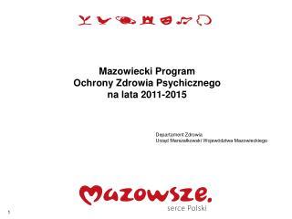 Mazowiecki Program  Ochrony Zdrowia Psychicznego na lata 2011-2015