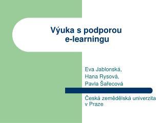 Výuka spodporou  e-learningu
