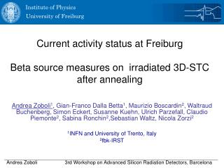 Current activity status at Freiburg Beta source measures on  irradiated 3D-STC  after annealing