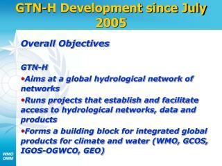 GTN-H Development since July 2005