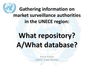 Pierre Kohler UNECE, Trade Division