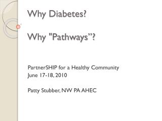 Why Diabetes? Why