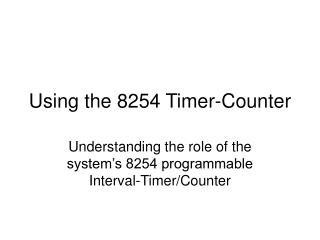Using the 8254 Timer-Counter