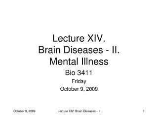 Lecture XIV.  Brain Diseases - II.  Mental Illness