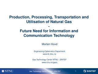Production, Processing, Transportation and Utilisation of Natural Gas  - Future Need for Information and Communication T