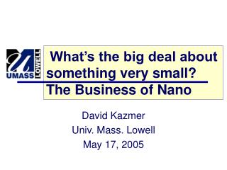 What's the big deal about something very small? The Business of Nano