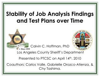 Stability of Job Analysis Findings and Test Plans over Time Calvin C. Hoffman, PhD