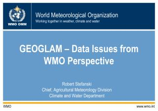 GEOGLAM � Data Issues from WMO Perspective