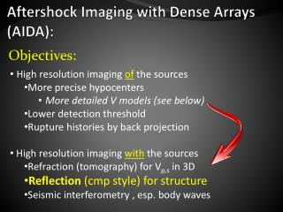 Aftershock Imaging with Dense Arrays (AIDA):