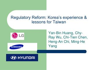 Regulatory Reform: Korea's experience &  lessons for Taiwan